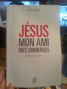 Jésus, mon ami, mes emmerdes