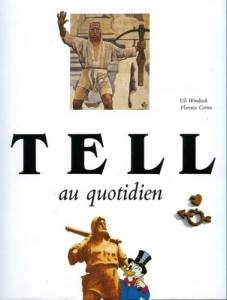 Tell au Quotidien, par Uli Windisch