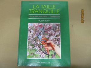 Livre : La Taille tranquille des végétaux et d'ornement